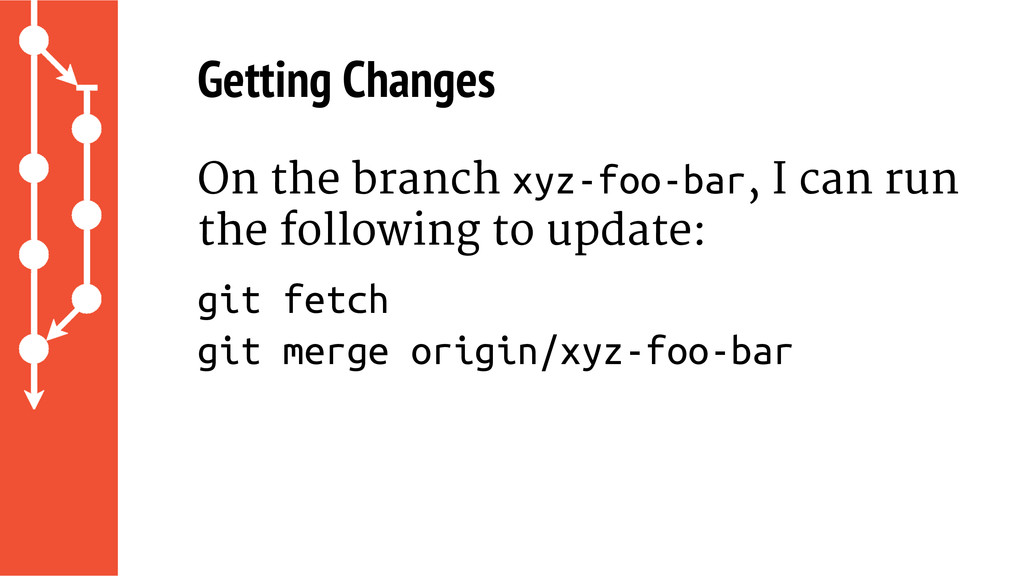 Getting Changes On the branch xyz-foo-bar, I ca...