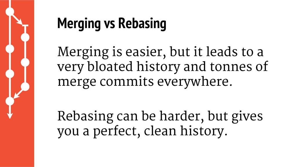 Merging vs Rebasing Merging is easier, but it l...