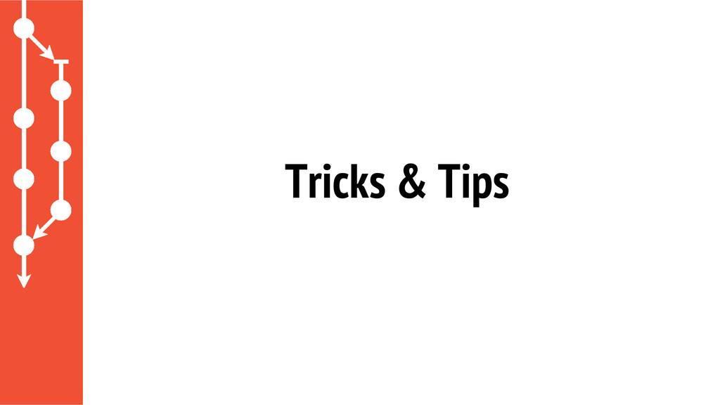 Tricks & Tips