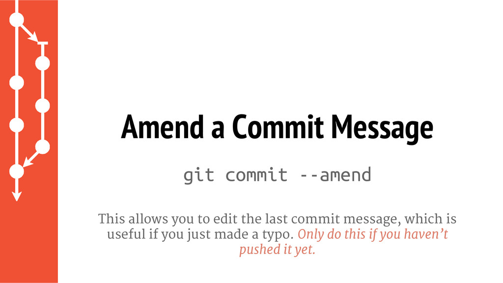 git commit --amend This allows you to edit the ...