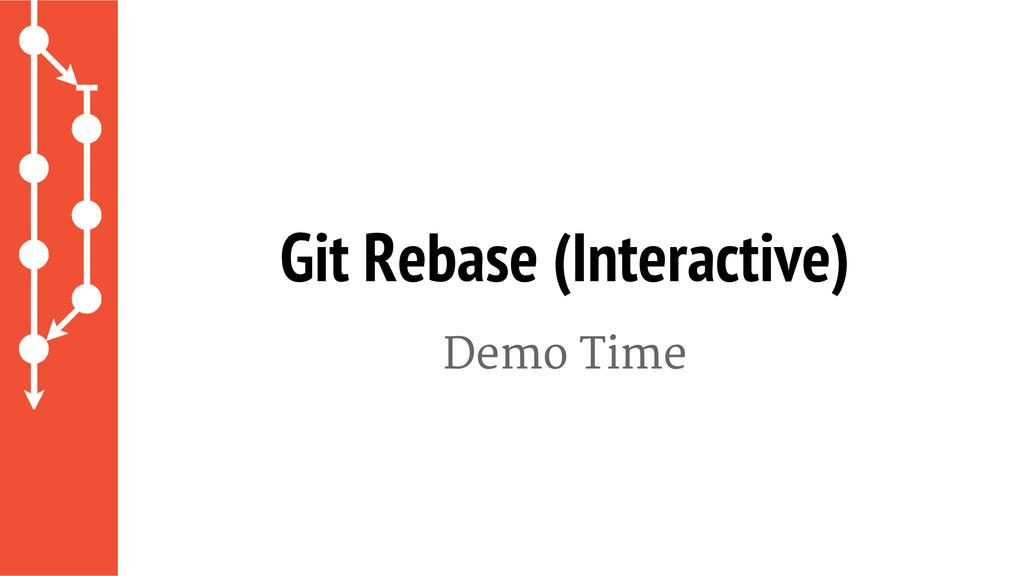 Demo Time Git Rebase (Interactive)