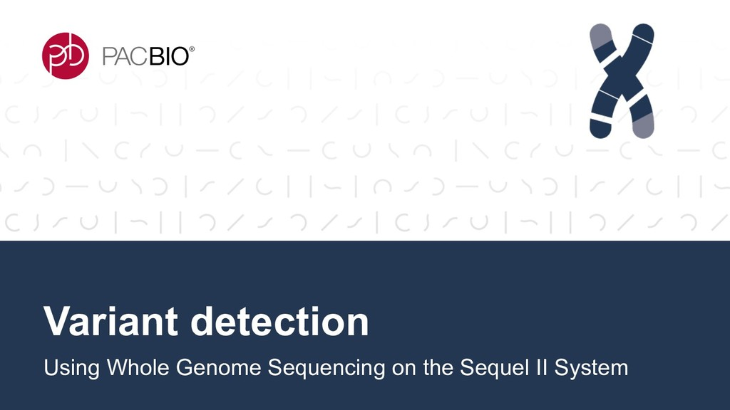 Variant detection Using Whole Genome Sequencing...