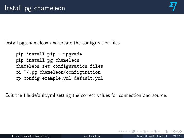 Install pg chameleon Install pg chameleon and c...