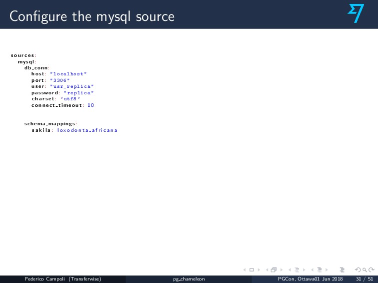 Configure the mysql source s o u r c e s : mysql...
