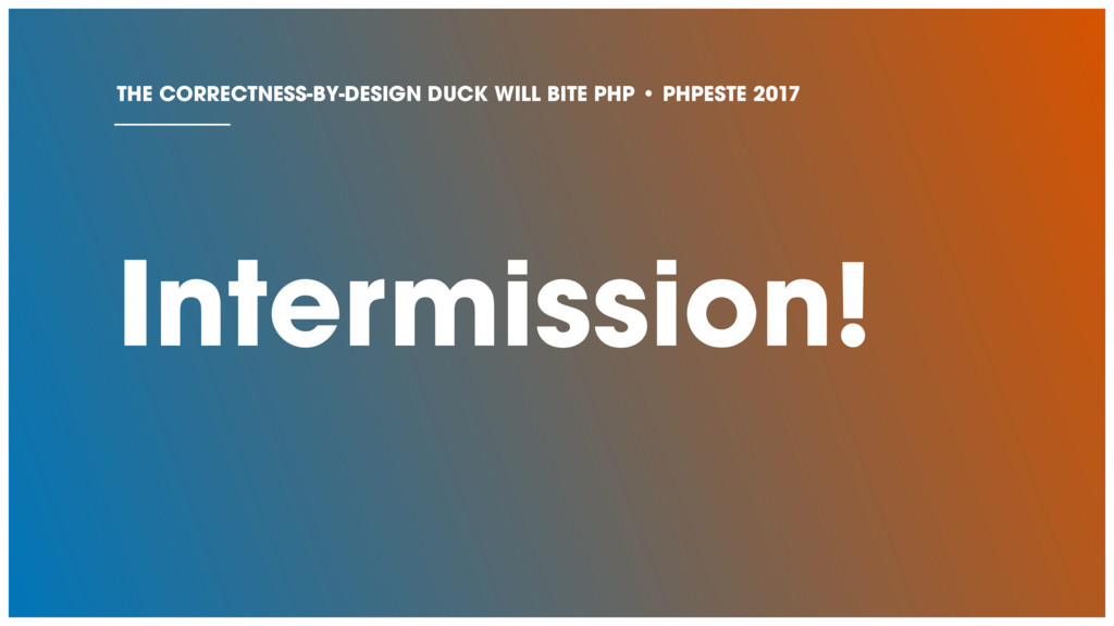 Intermission! THE CORRECTNESS-BY-DESIGN DUCK WI...