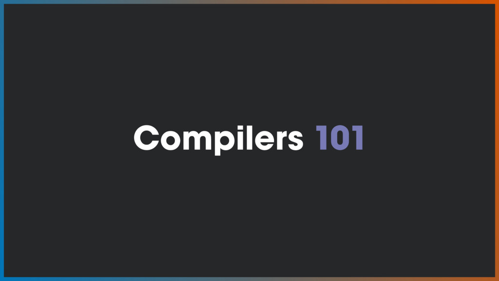 Compilers 101