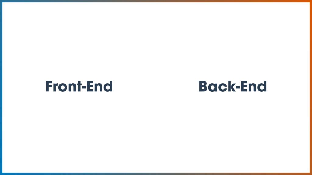 Back-End Front-End