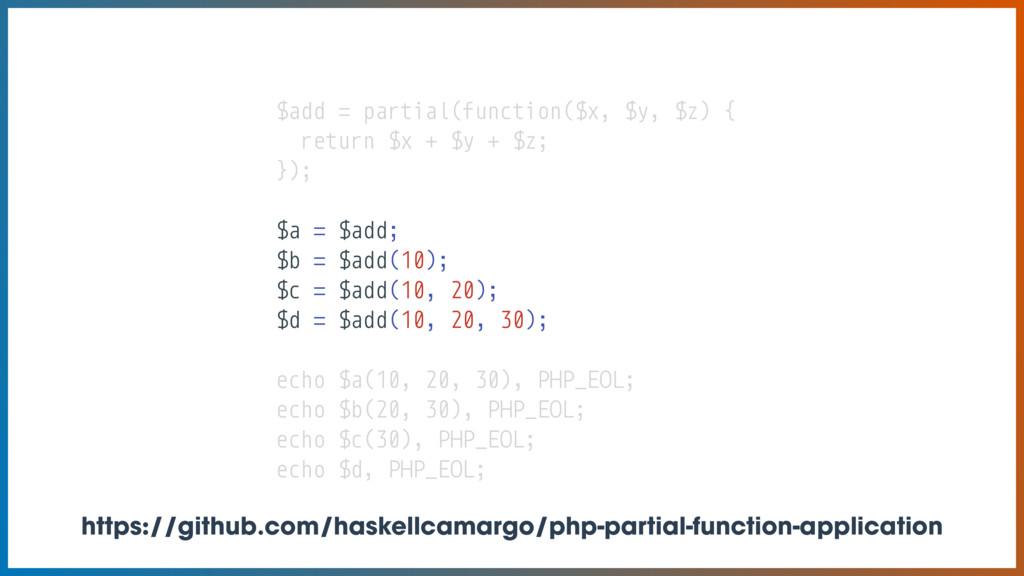 $add = partial(function($x, $y, $z) { return $x...