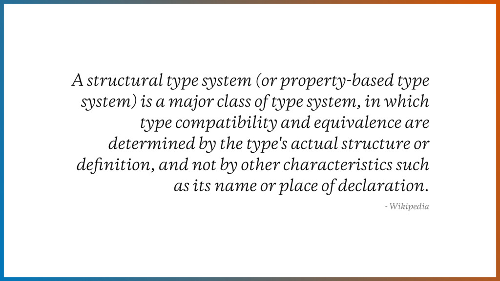 A structural type system (or property-based typ...