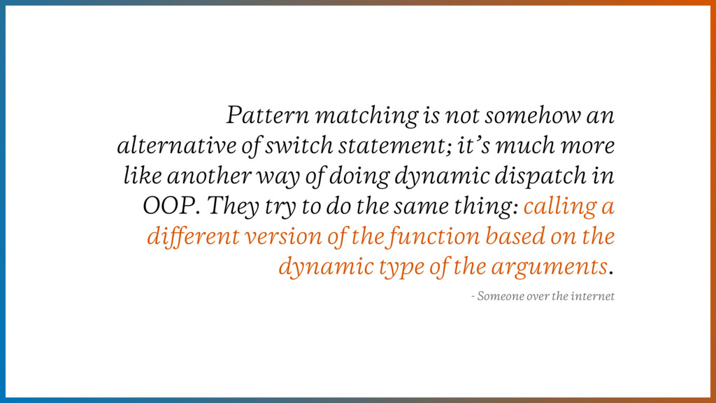 Pattern matching is not somehow an alternative ...
