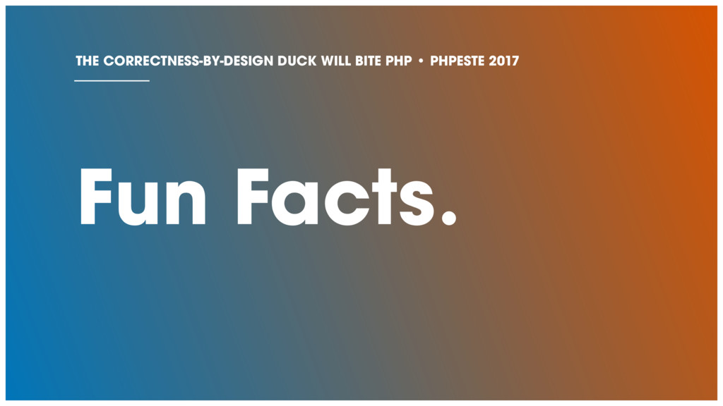 Fun Facts. THE CORRECTNESS-BY-DESIGN DUCK WILL ...