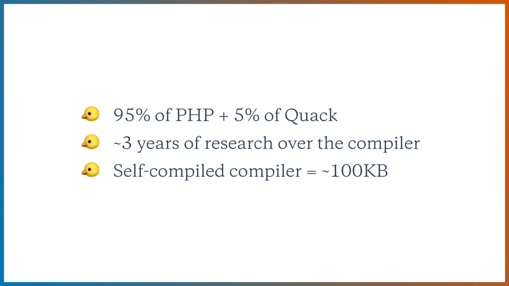 95% of PHP + 5% of Quack  ~3 years of research...