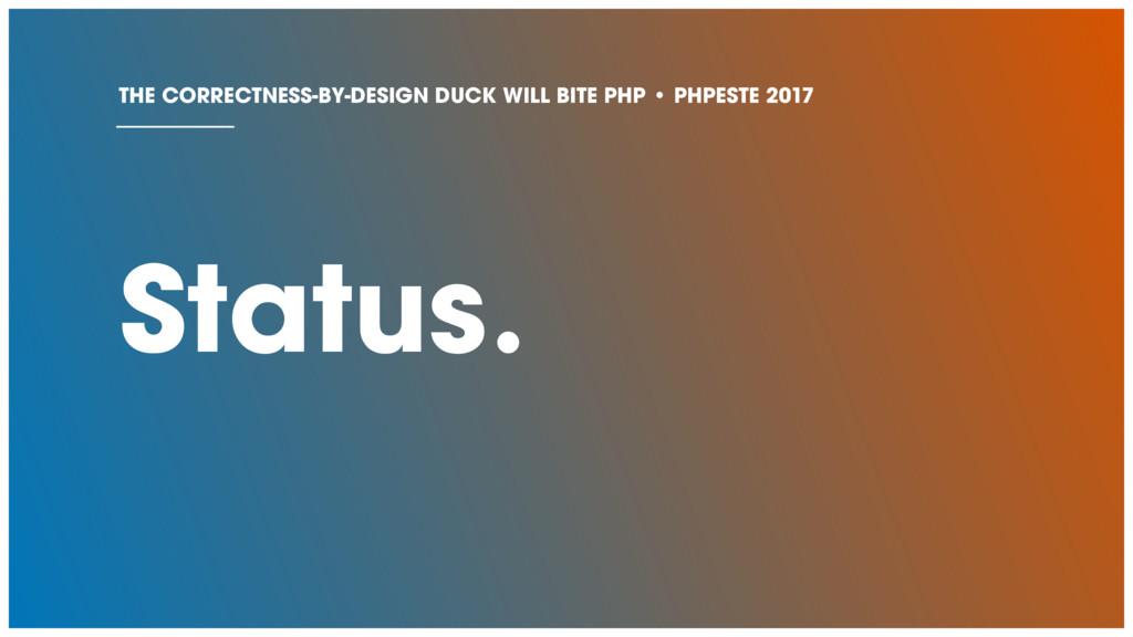 Status. THE CORRECTNESS-BY-DESIGN DUCK WILL BIT...