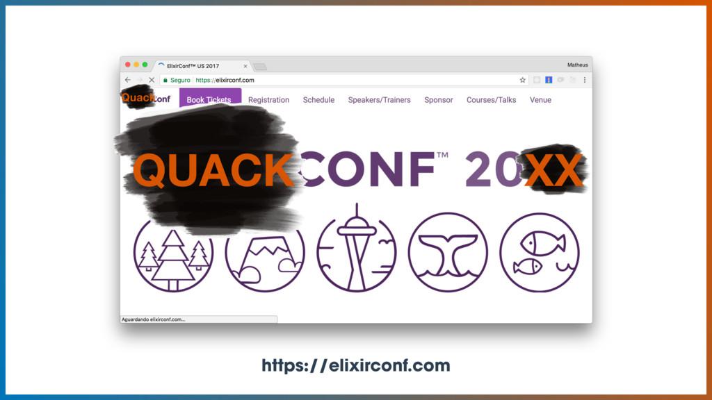 https://elixirconf.com QUACK Quack XX