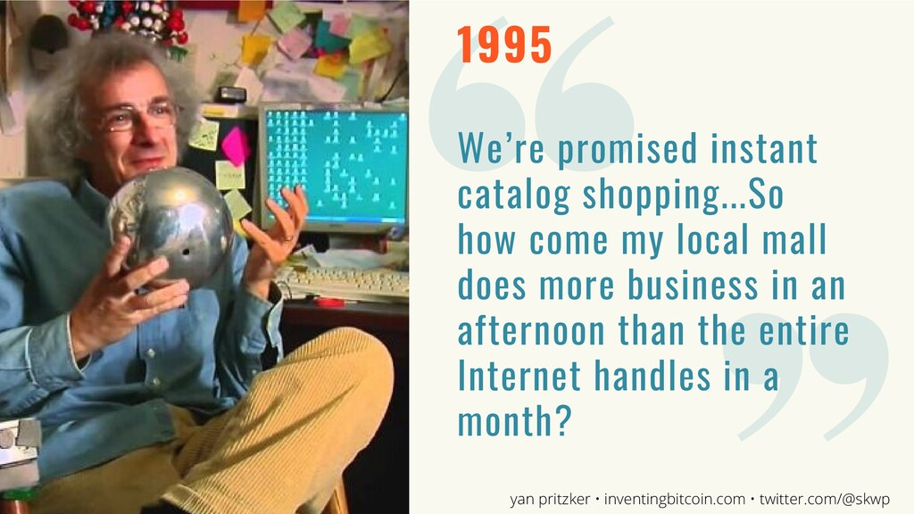 1995 We're promised instant catalog shopping......