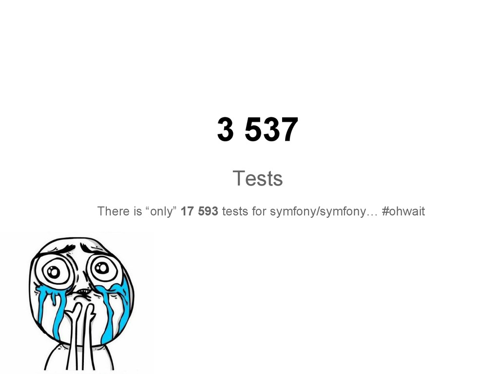 "3 537 Tests There is ""only"" 17 593 tests for sy..."
