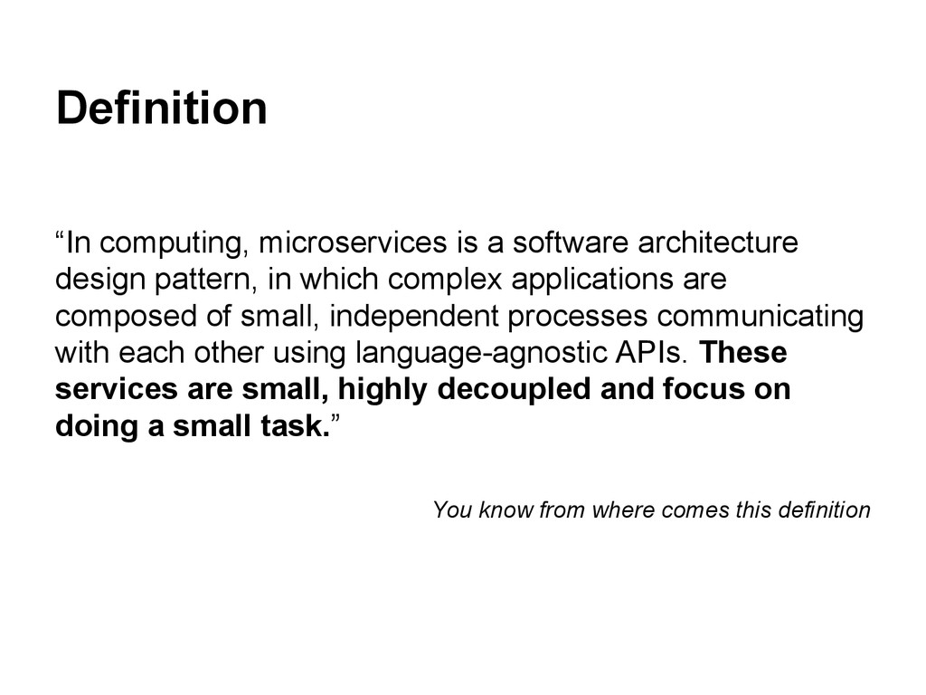 "Definition ""In computing, microservices is a so..."
