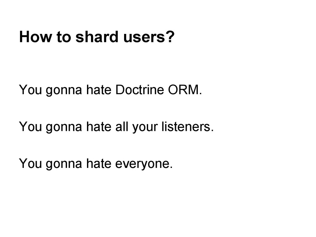 How to shard users? You gonna hate Doctrine ORM...