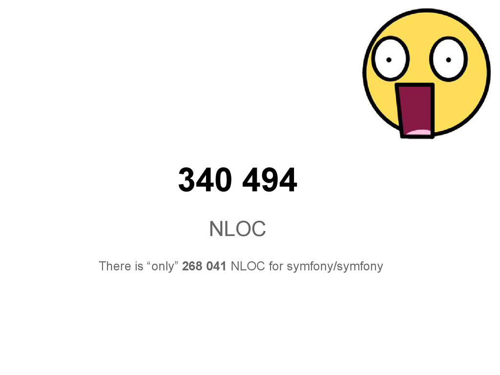 "340 494 NLOC There is ""only"" 268 041 NLOC for s..."