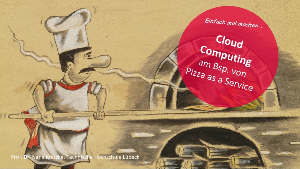 Cloud Computing am Bsp. von Pizza as a Service ...