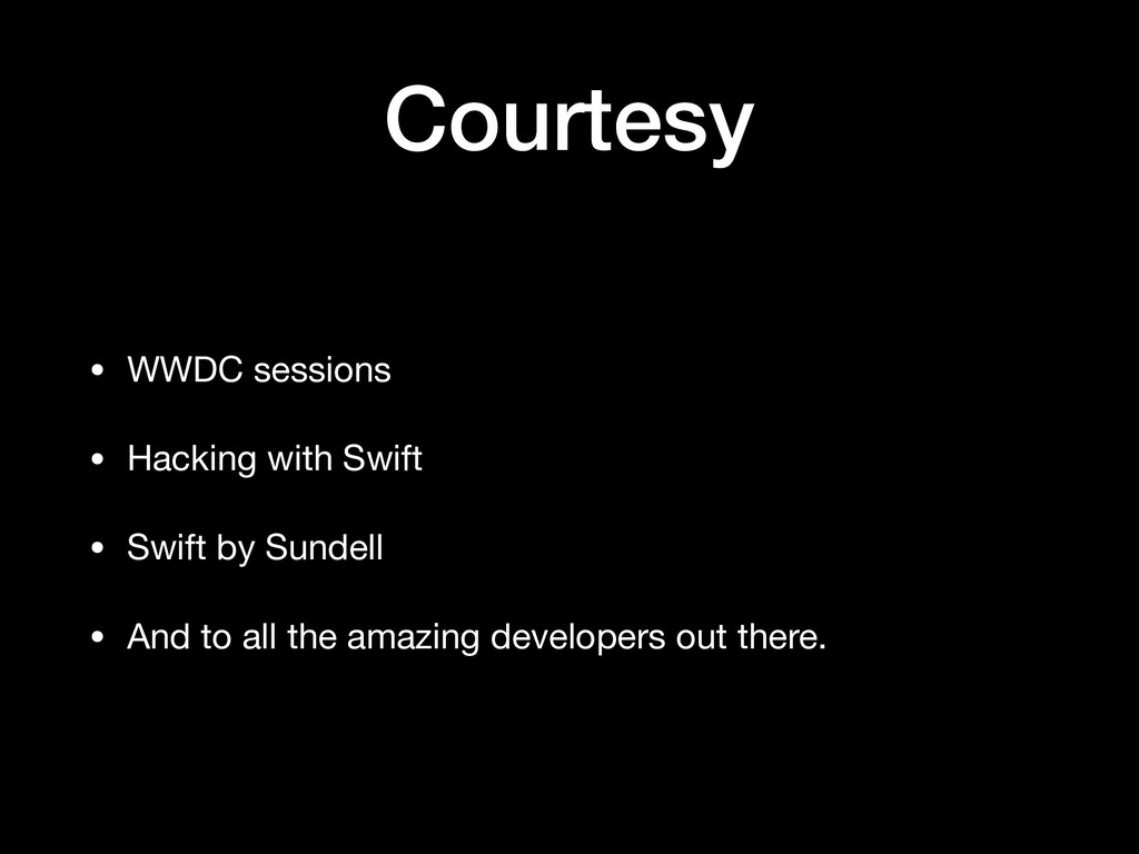 Courtesy • WWDC sessions  • Hacking with Swift ...