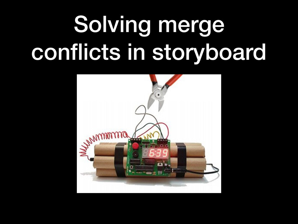 Solving merge conflicts in storyboard