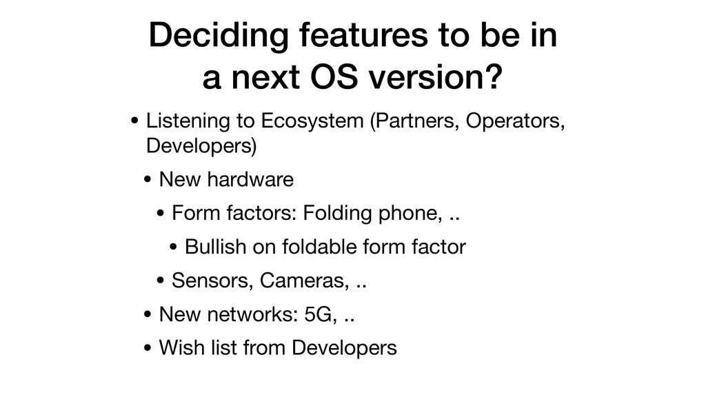 Deciding features to be in a next OS version? ...