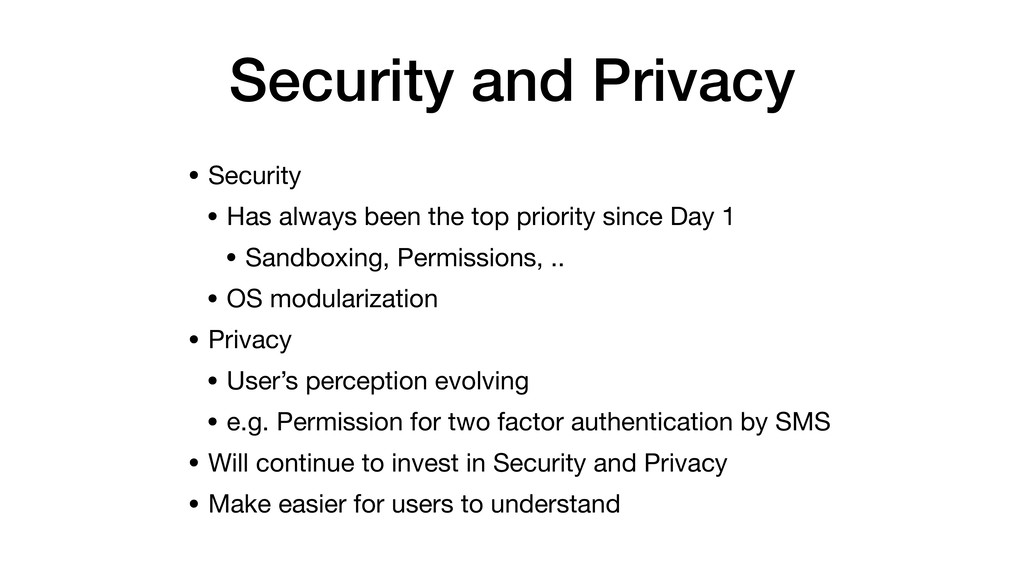 Security and Privacy • Security  • Has always b...