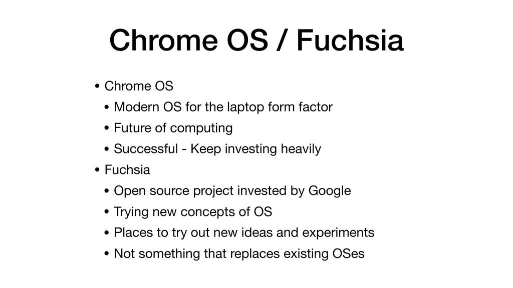 Chrome OS / Fuchsia • Chrome OS  • Modern OS fo...