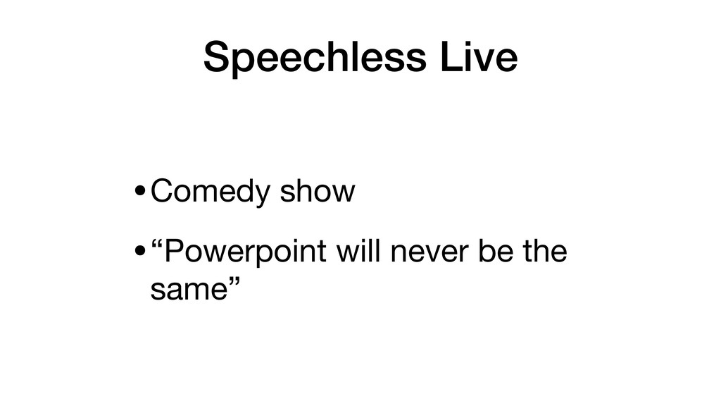 """Speechless Live •Comedy show  •""""Powerpoint will..."""