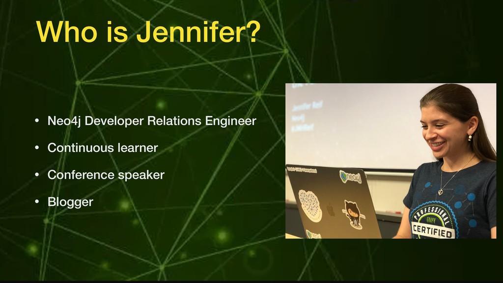 Who is Jennifer? • Neo4j Developer Relations En...