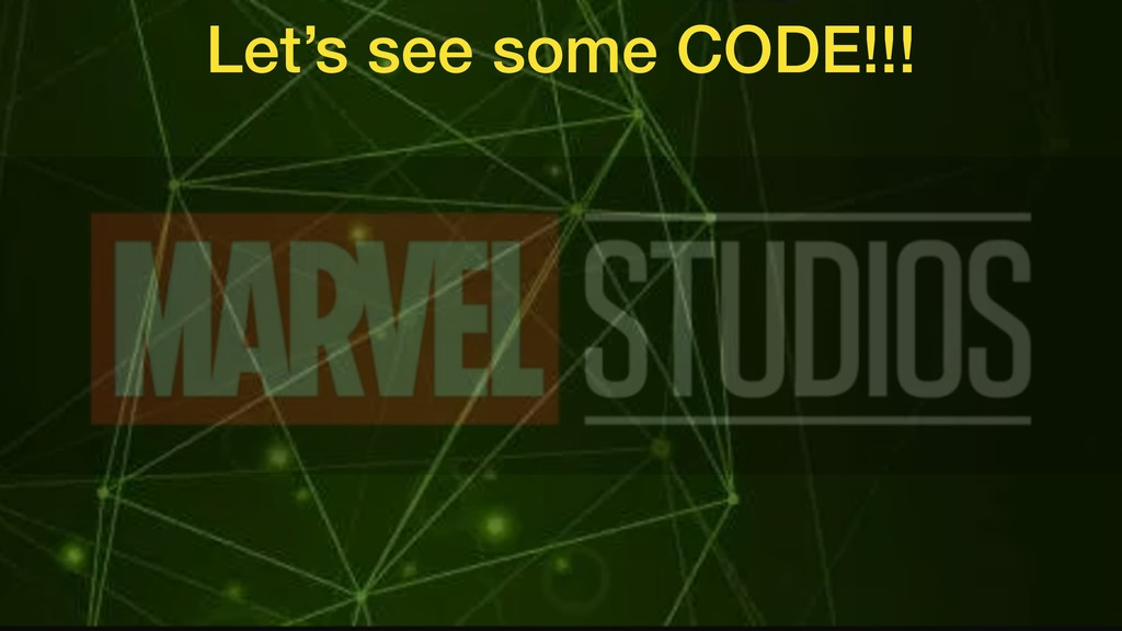 Let's see some CODE!!!