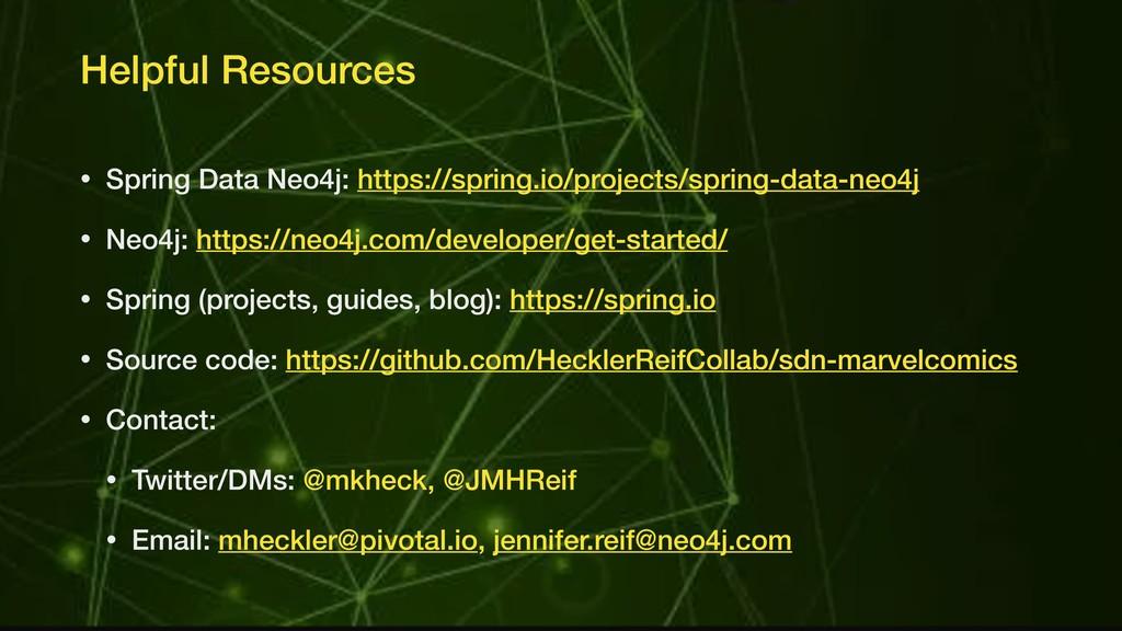 Helpful Resources • Spring Data Neo4j: https://...
