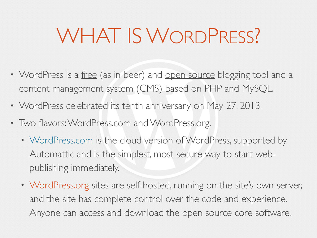WHAT IS WORDPRESS? • WordPress is a free (as in...