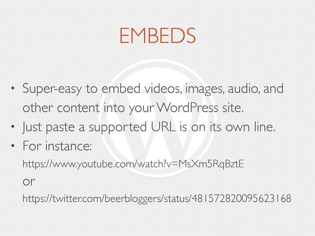 EMBEDS • Super-easy to embed videos, images, au...