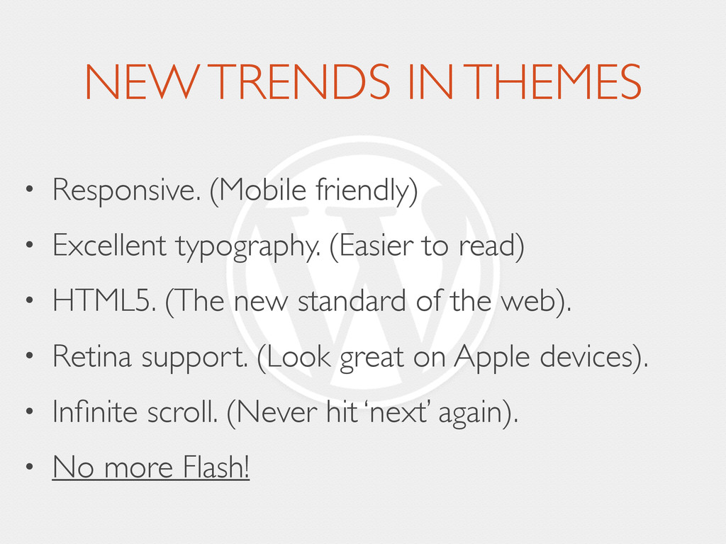 NEW TRENDS IN THEMES • Responsive. (Mobile frie...