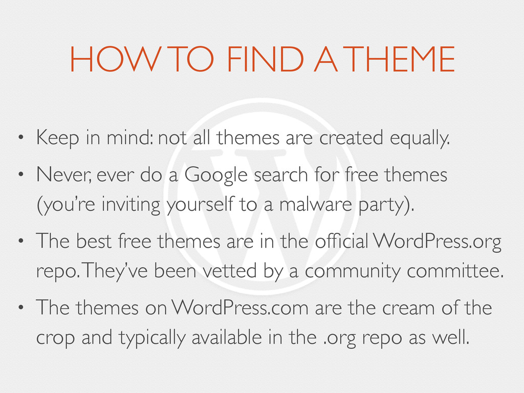 HOW TO FIND A THEME • Keep in mind: not all the...