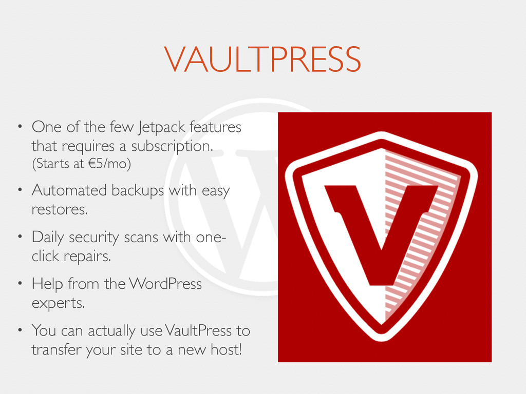 VAULTPRESS • One of the few Jetpack features th...