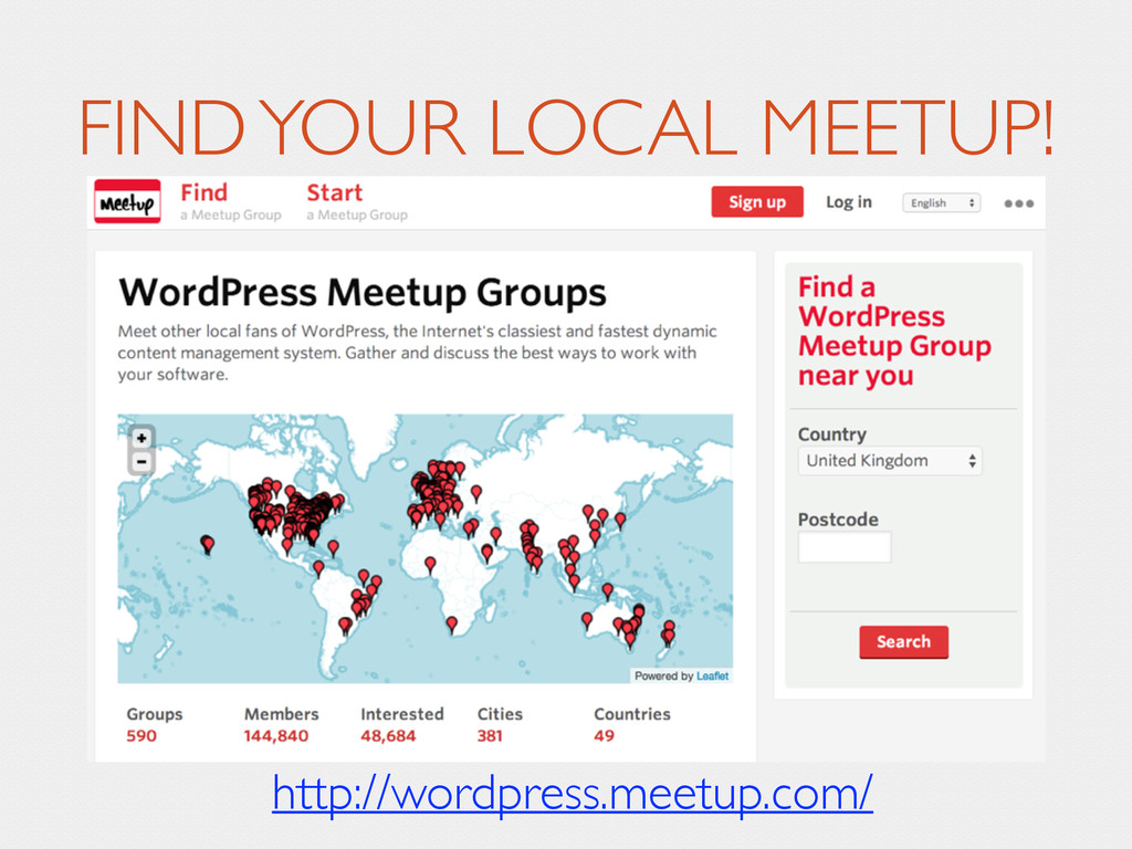 FIND YOUR LOCAL MEETUP! http://wordpress.meetup...