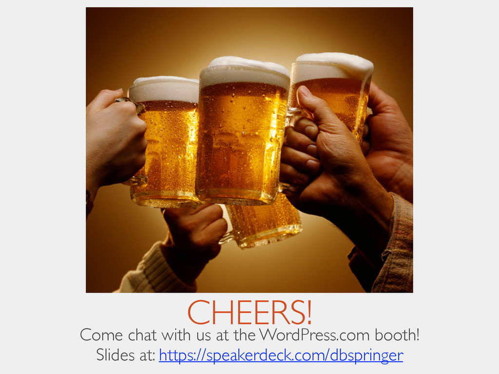 CHEERS! Come chat with us at the WordPress.com ...