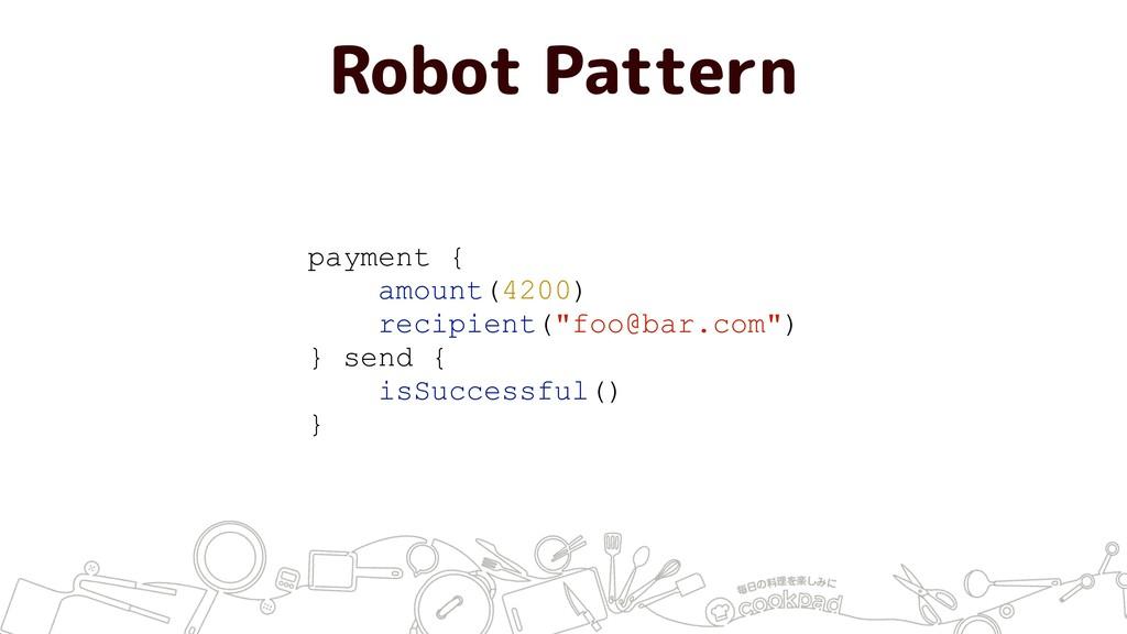 Robot Pattern payment { amount(4200) recipient(...