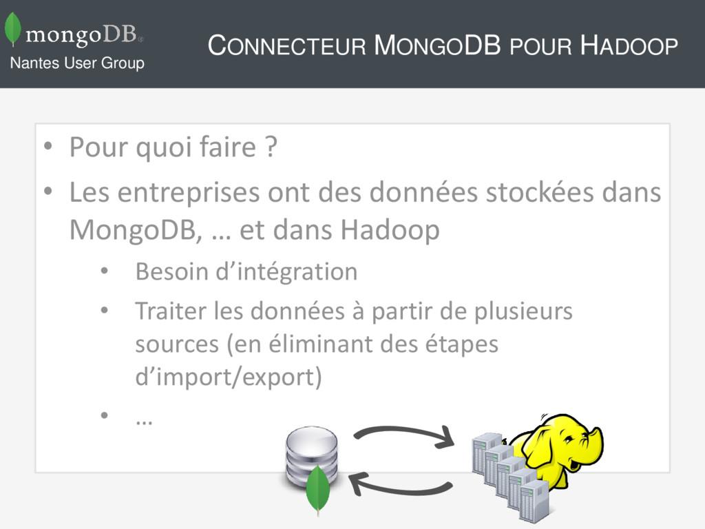 CONNECTEUR MONGODB POUR HADOOP • Pour quoi fair...