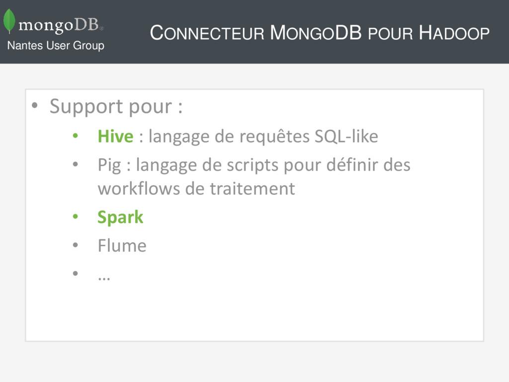 CONNECTEUR MONGODB POUR HADOOP • Support pour :...