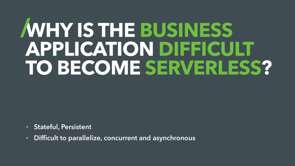 WHY IS THE BUSINESS APPLICATION DIFFICULT TO BE...