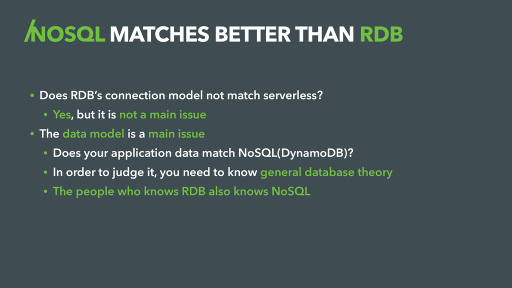 NOSQL MATCHES BETTER THAN RDB • Does RDB's conn...