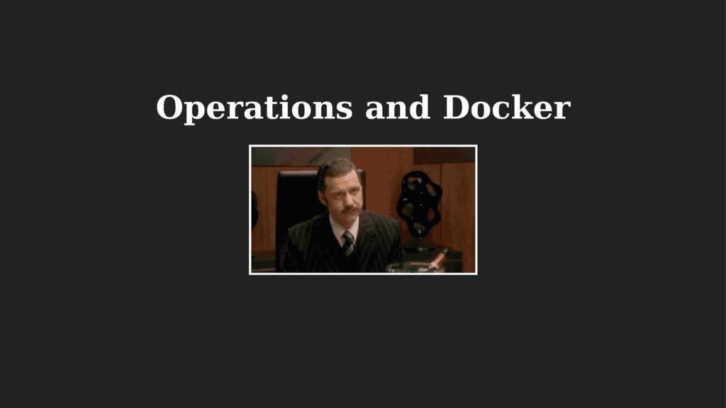 Operations and Docker