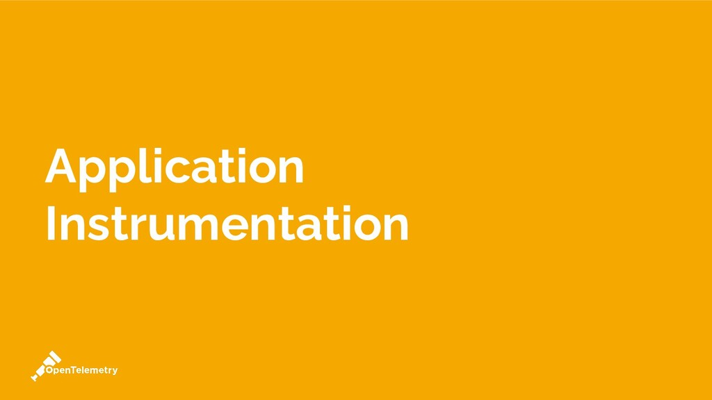 Application Instrumentation