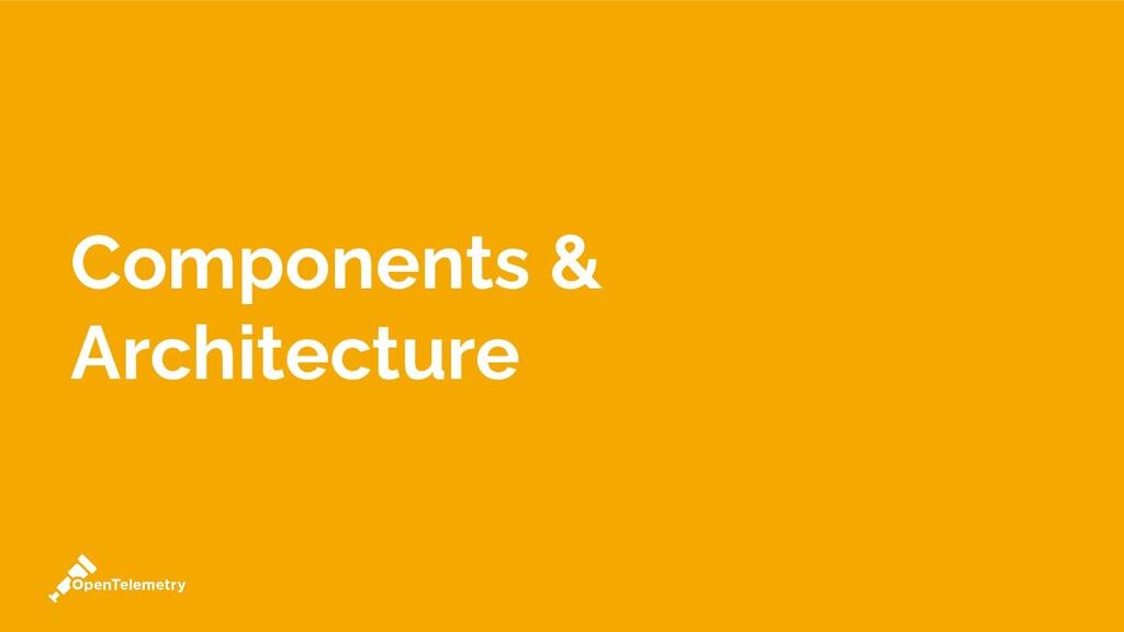 Components & Architecture