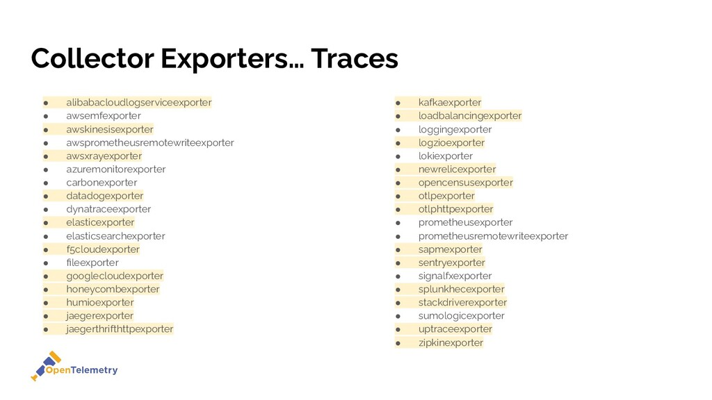 Collector Exporters… Traces ● alibabacloudlogse...