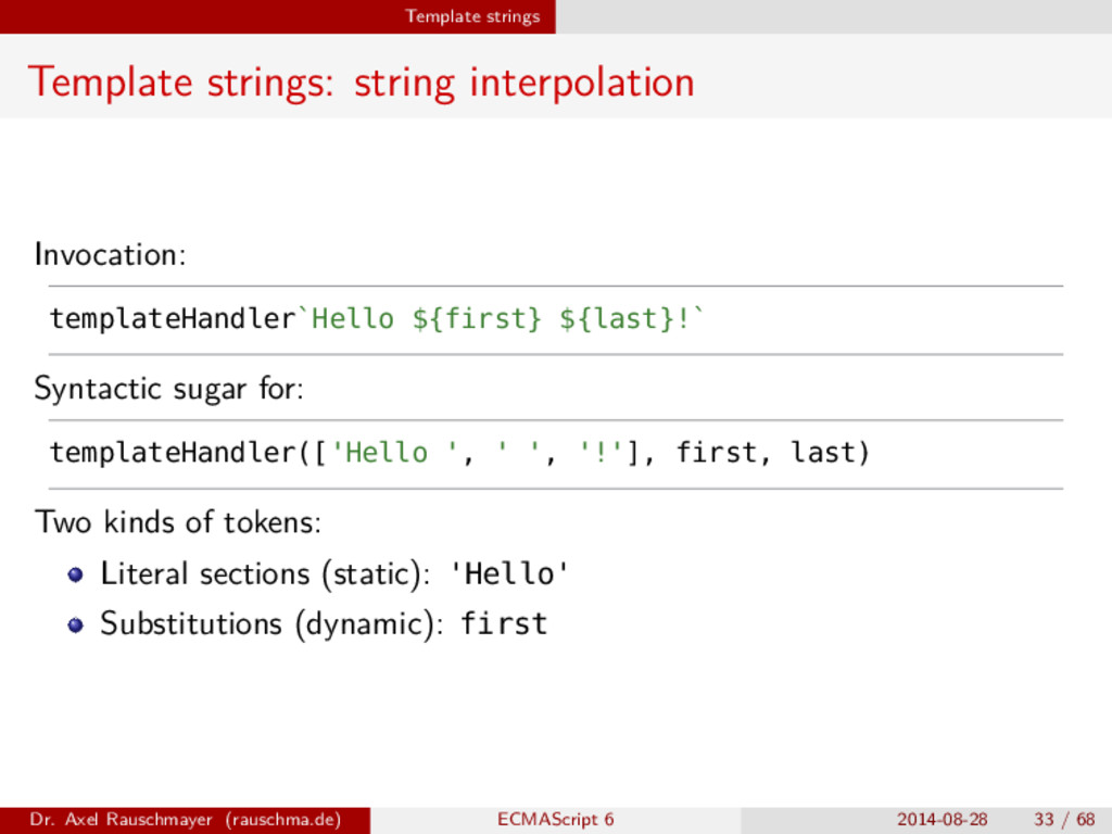 Template strings Template strings: string inter...